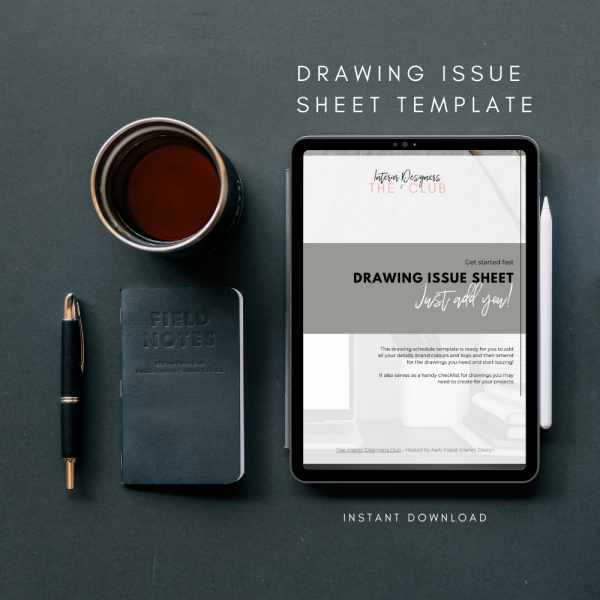 The Interior Designers Club Drawing Issue Sheet Template shown on a tablet screen next to coffee cup , notebook and pen