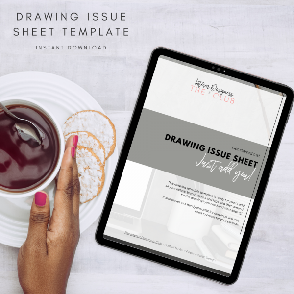 The Interior Designers Club Drawing Issue Sheet Template viewed on a tablet screen on a white table nect to a cup and saucer of tea