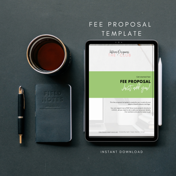 The Interior Designers Club Fee Proposal Template is shown on a tablet screen, resting on a dark grey desk with a mug, pen and notebook