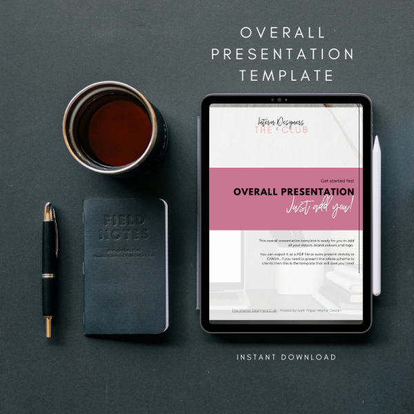 Aarti Popat's The Interior Designers Club Overall Presentation Template viewed on a tablet screen next to a notebook and pen, and a coffee